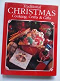 Traditional Christmas Cooking, Crafts and Gifts, n/a, 0888502311