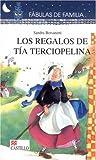 Los regalos de tia Terciopelina (Fabulas De Familia / Family Fables) (Spanish Edition)