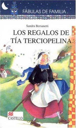 Los regalos de tia Terciopelina (Fabulas De Familia / Family Fables) (Spanish Edition) by Ediciones Castillo