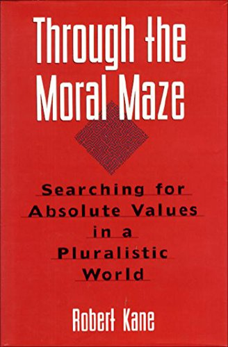 Toe the Moral Maze: Searching for Absolute Values in a Pluralistic World