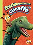 Brachiosaurus vs. Giraffe (Versus!)