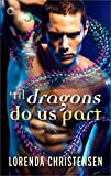 'Til Dragons Do Us Part (Never Deal with Dragons Book 3)