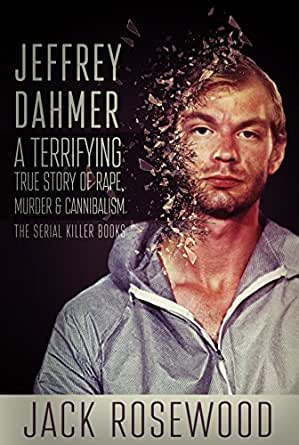 The Cannibal Jeffrey Dahmer