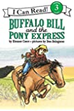 Buffalo Bill and the Pony Express (I Can Read Level 3)