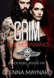 Grim: The beginning (Black Rebel Riders' MC Book 1)