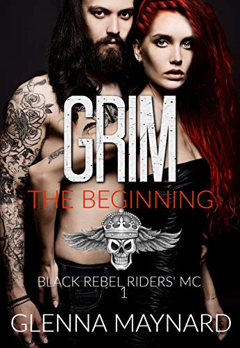 Motorcycle Rides 2016 - Grim: The beginning (Black Rebel Riders' MC Book 1)