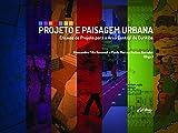 capa de Projeto e paisagem urbana: Ensaios de projeto para a área central de Curitiba
