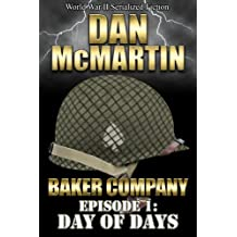 Baker Company - Episode 1 - Day of Days (World War II Serialized Fiction)