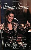 img - for Shania Twain: On My Way book / textbook / text book