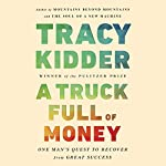 A Truck Full of Money | Tracy Kidder