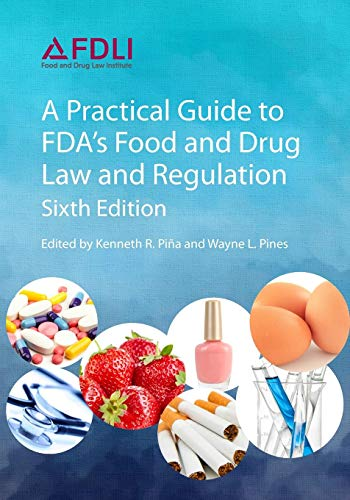 Pdf Law A Practical Guide to Fda's Food and Drug Law and Regulation, Sixth Edition