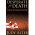 Desperate for Death (Kelly O'Connell Mysteries Book 6)