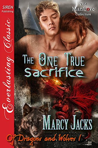The One True Sacrifice [Of Dragons and Wolves - Marcy Jacks Of Dragons And Wolves