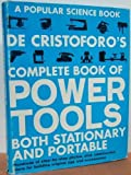 De Cristoforo's Complete Book of Power Tools, R. J. De Cristoforo, 0060109998
