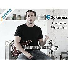 Guitargate - The Guitar Masterclass