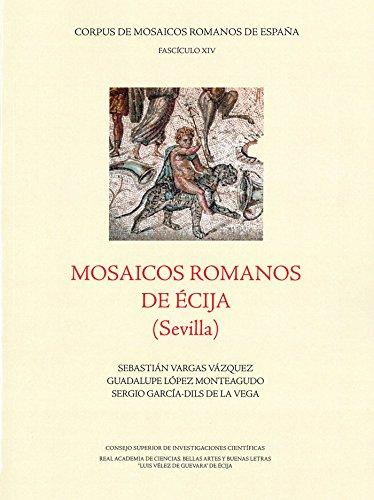 MOSAICOS ROMANOS DE ÉCIJA SEVILLA : 14 Corpus de Mosiacos Romanos de España: Amazon.es: Vargas Vázquez, Sebastián, López Monteagudo, Guadalupe, García-Dils de la Vega, Sergio: Libros