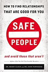 Safe People: How to Find Relationships that are Good for You and Avoid Those That Aren't Paperback