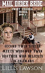 Mail Order Bride: SECOND TWIN SISTER MEETS WIDOWED TWIN BROTHER WHO BELIEVES IN SHAMANS: (Sweet Virginia Brides Looking For Sweet Frontier Love, Book 2)