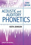 Acoustic and Auditory Phonetics 9781405194662