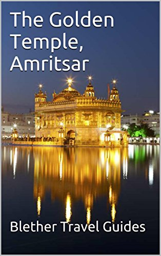 The Golden Temple, Amritsar: 99 Tips For Tourists & Backpackers