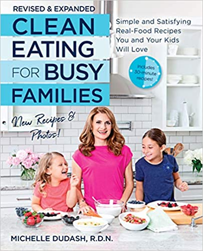 Clean Eating for Busy Families, revised and expanded: Simple and Satisfying Real-Food Recipes You and Your Kids Will Love best flexitarian cookbook