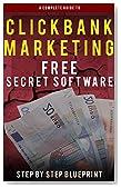 Clickbank Marketing + FREE Secret Software