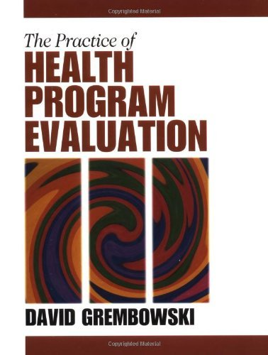 Download By David E. Grembowski - Practice of Health Program Evaluation: 1st (first) Edition ebook