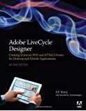 Adobe LiveCycle Designer ES4: Creating Dynamic PDF and HTML5 Forms for Desktop and Mobile Applications