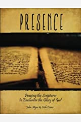 Presence: Praying the Scriptures to Encounter the Glory of God Paperback
