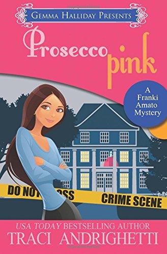 Prosecco Pink (Franki Amato) (Volume 2) ebook