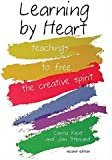 Learning by Heart: Teachings to Free the Creative Spirit