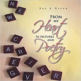 From My Heart: In Pictures and Poetry by Sue K. Green (2014-03-13)