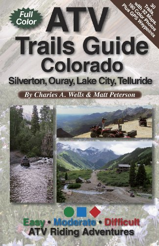 ATV Trails Guide Colorado Silverton, Ouray, Lake City, Telluride by Charles A. Wells - Mall Shopping Charles Lake