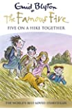 Five On A Hike Together: Book 10 (Famous Five)