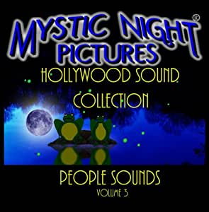 Mystic Night Pictures Hollywood Sound Collection; VOLUME 3: PEOPLE SOUNDS