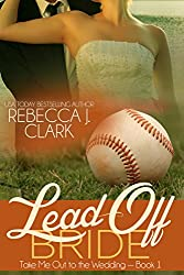 Lead-Off Bride (Take Me Out to the Wedding Book 1)
