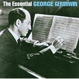 The Essential George Gershwin
