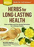 Herbs for Long-Lasting Health, Rosemary Gladstar, 1612124712