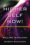 Higher Self Now!: Accelerating Your Spiritual