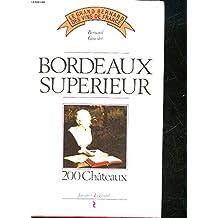 Bordeaux Supérieur : 200 châteaux