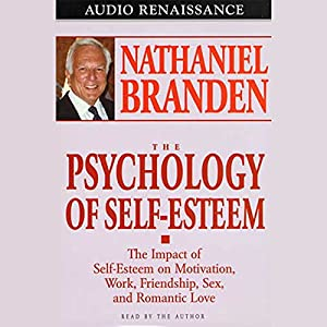 The Psychology of Self-Esteem Audiobook