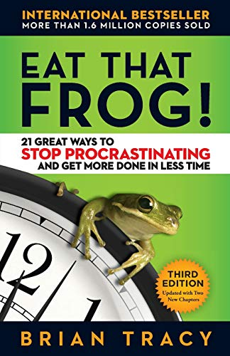 Eat That Frog!: 21 Great Ways to Stop Procrastinating and Get More Done in Less Time (Best Way To Manage Personal Finances)