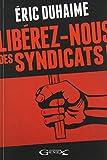LIBÉREZ-NOUS DES SYNDICATS !