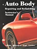 Auto Body Repairing and Refinishing, William K. Toboldt and Terry L. Richardson, 1566375894