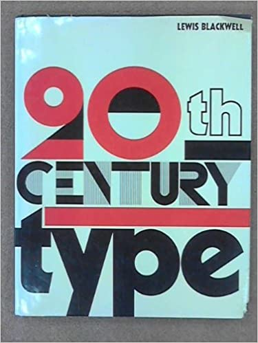 Twentieth-century Type: Amazon co uk: Lewis Blackwell: 9781856690263