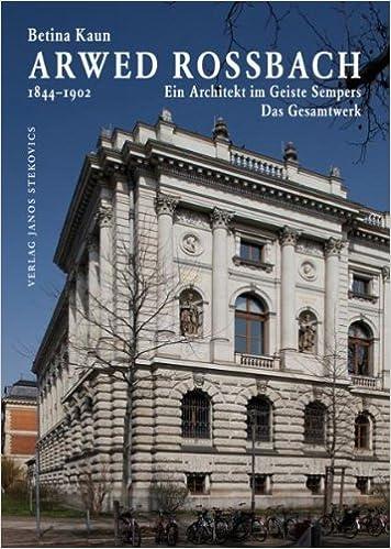 Gesamtwerk Architektur arwed rossbach 1844 1902 ein architekt im geiste sempers das