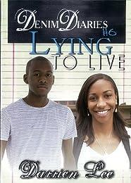Denim Diaries 6: Lying to Live