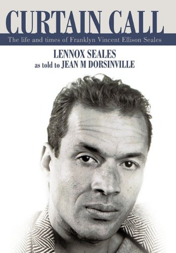 Download Curtain Call: The Life and Times of Franklyn Vincent Ellison Seales ebook