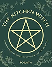 The Kitchen Witch: Seasonal Recipes, Lotions, and Potions for Every Pagan Festival