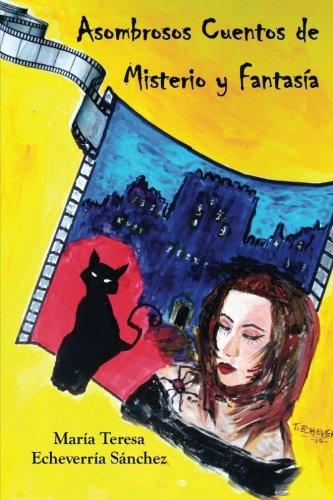 Asombrosos Cuentos de Misterio y Fantasia (Spanish Edition) [Maria Teresa Echeverria Sanchez] (Tapa Blanda)